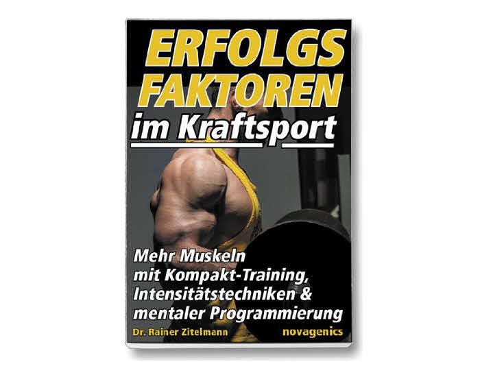 Erfolgsfaktoren im Kraftsport: Mehr Muskeln mit Kompakt-Training, Intensitätstechniken und mentaler Programmierung