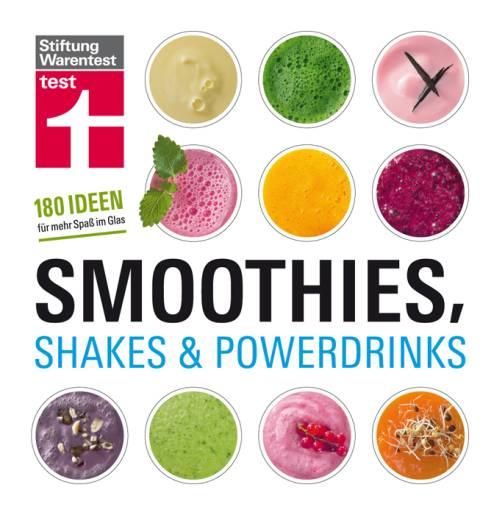 Rezepte für Smoothies, Shakes & Powerdrinks