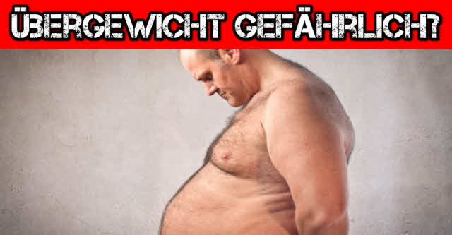 ist übergewicht gefährlich