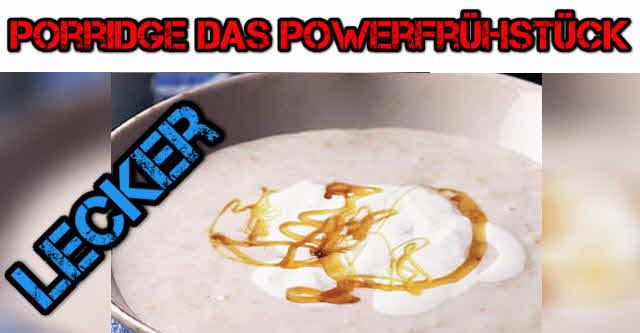 porridge / haferflocken ein wahres powerfrühstück für sportler