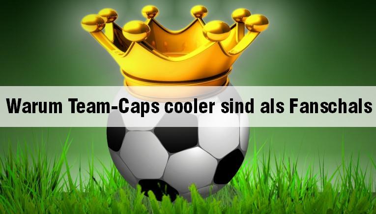 Team-Caps cooler als Fanschals - aber warum?