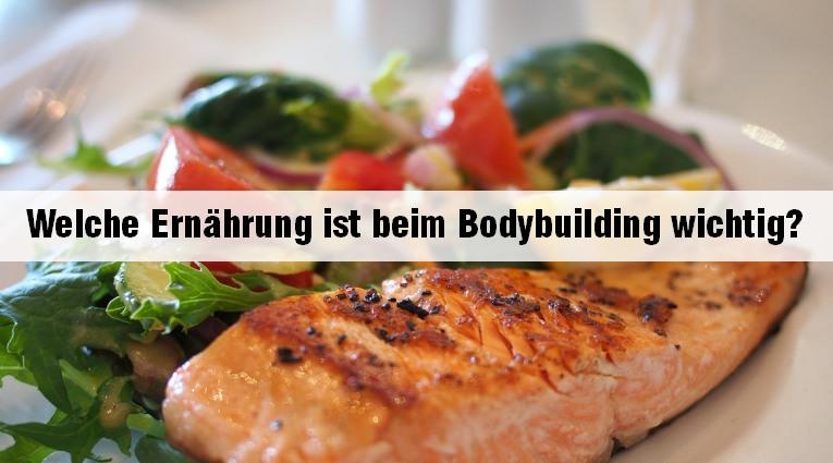 Ernährung ist beim Bodybuilding - worauf kommt es an