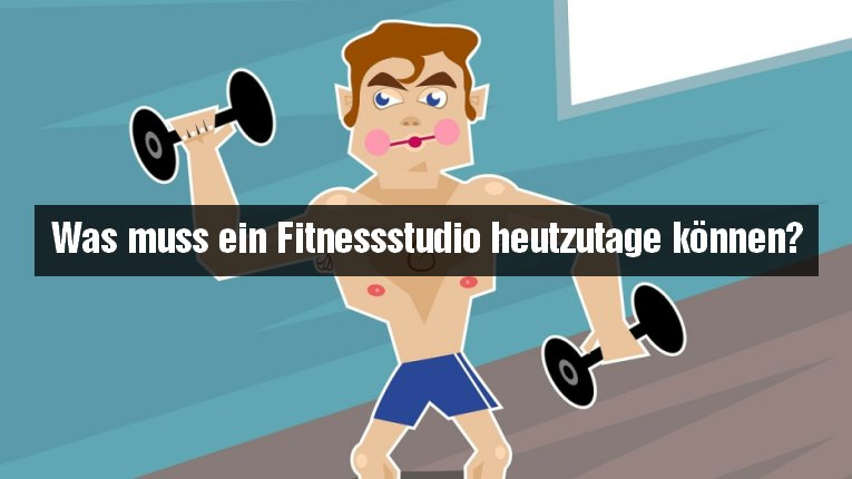 So müssen moderne Fitnessstudios eingerichtet sein